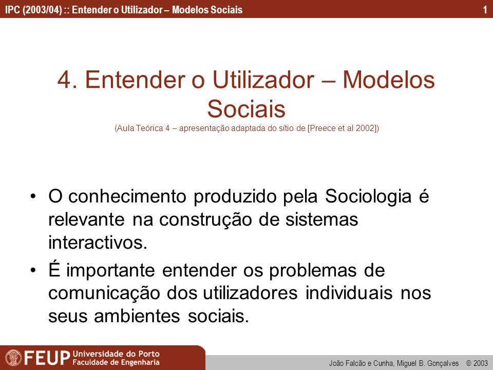 4. Entender o Utilizador – Modelos Sociais (Aula Teórica 4 – apresentação adaptada do sítio de [Preece et al 2002])